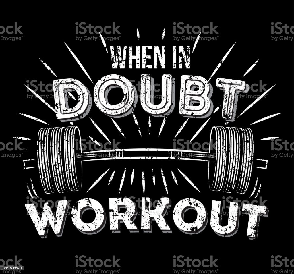 When In Doubt Workout Inspirational Quote With Grunge Effect Gym Workout Motivation Poster Stock Illustration Download Image Now Istock