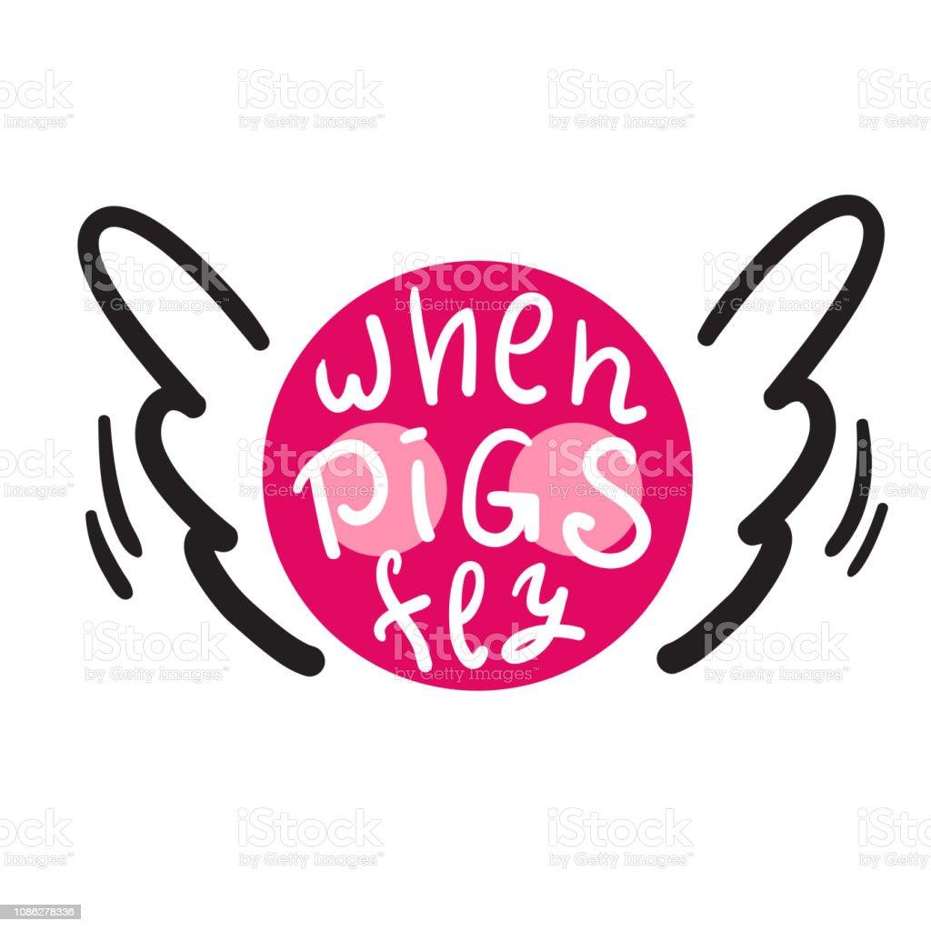 Ilustración De Cuando Los Cerdos Vuelan Inspirar Y Cita