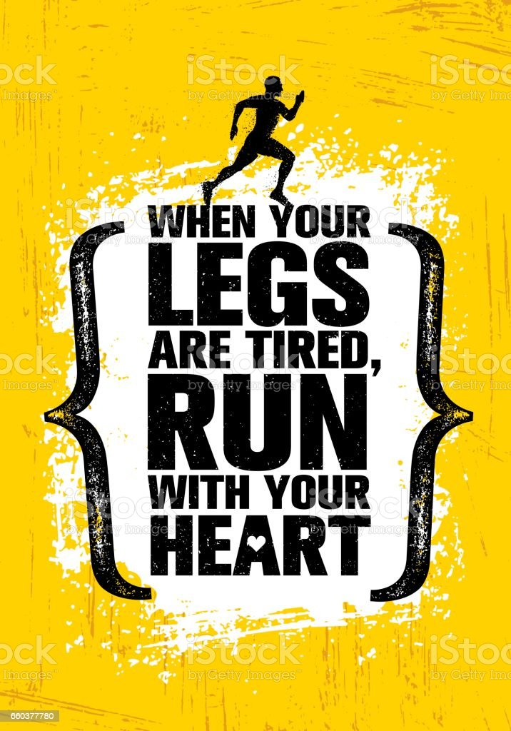 When Your Legs Are Tired, Run With Your Heart. Inspiring Half Marathon Sport Motivation Quote. Creative Workout Banner vector art illustration