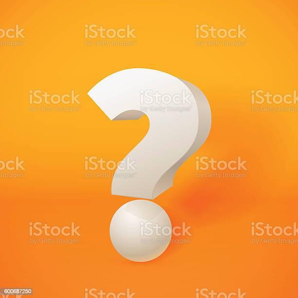 White 3d question mark on orange background vector id600687250?b=1&k=6&m=600687250&s=612x612&h=dswrho8durzs5jobfmu1arp tiifyx4w 1hlh b3d6a=