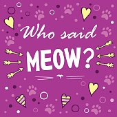 Who said meow? Colored layout with fun phrase, heart shapes and cat's footprint