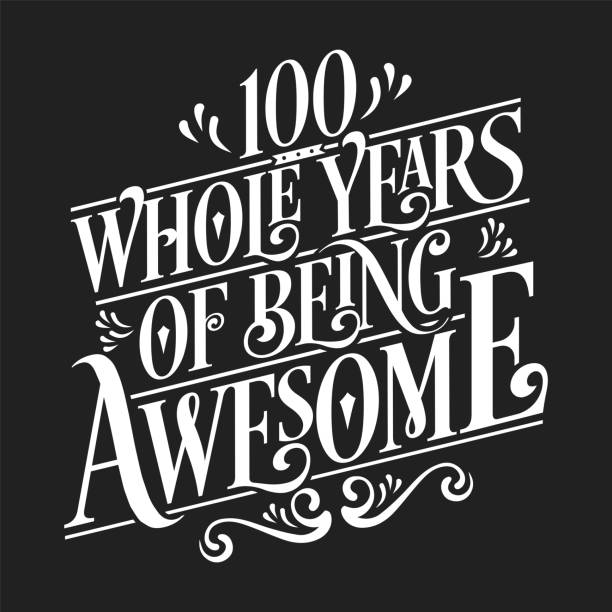 100 Whole Years Of Being Awesome - 100th Birthday And Wedding Anniversary Typographic Design Vector 100 Whole Years Of Being Awesome - 100th Birthday And Wedding Anniversary Typographic Design Vector 100th anniversary stock illustrations
