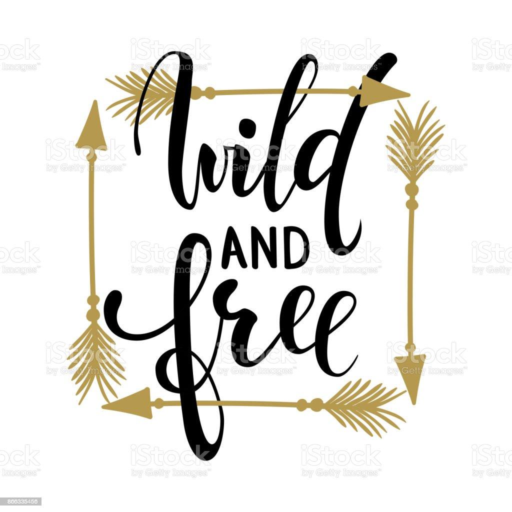 Wild Und Frei Brush Lettering Inspirierende Zitat über Die Freiheit ...
