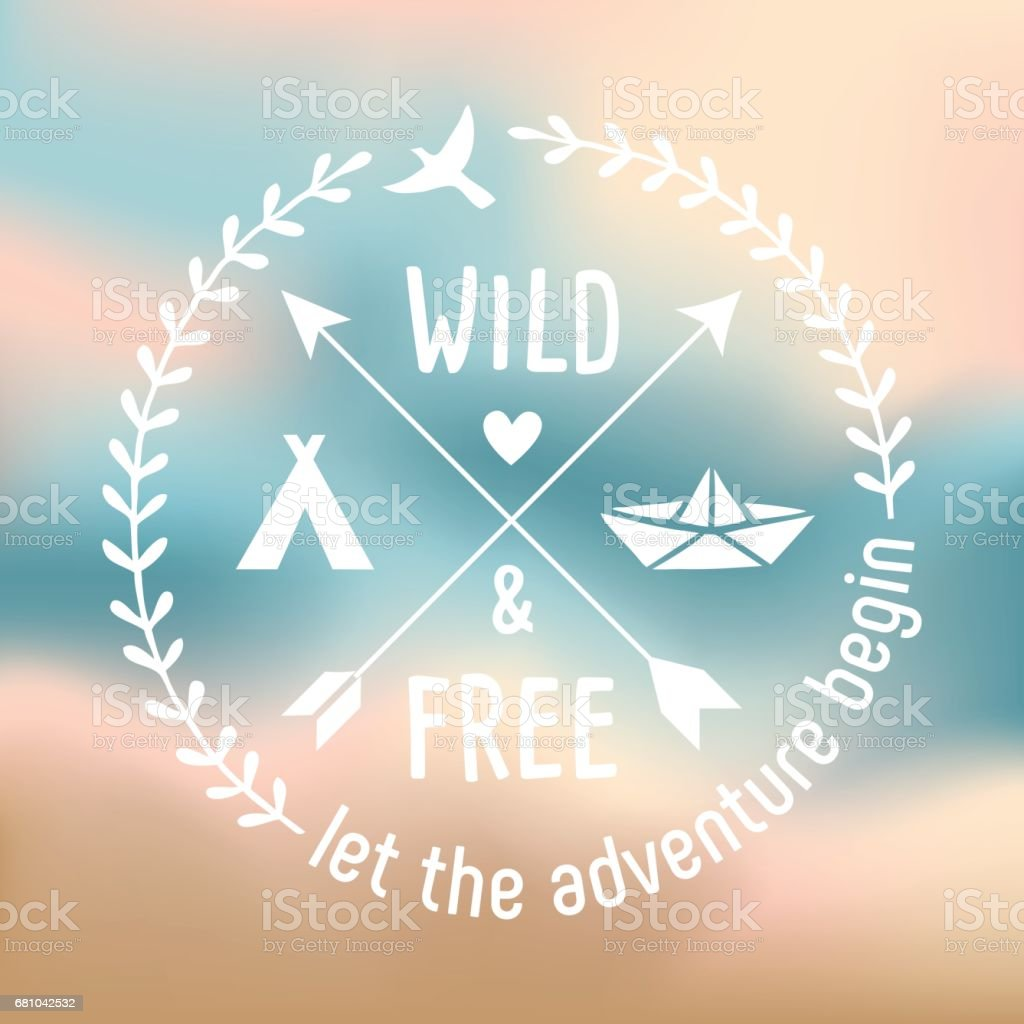 Wild And Free - Label Design For The Romantic Travellers vector art illustration