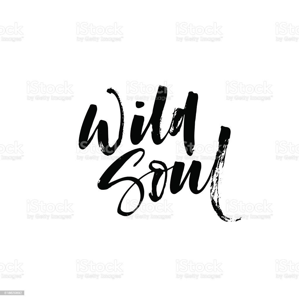 Wild soul phrase. vector art illustration