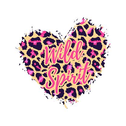 Wild Spirit Leopard Heart Shape Print. Slogan with wild animal skin pattern texture, hand drawn brush stroke. Vector design element for fashion print design, tag, Valentines card, poster, t shirt