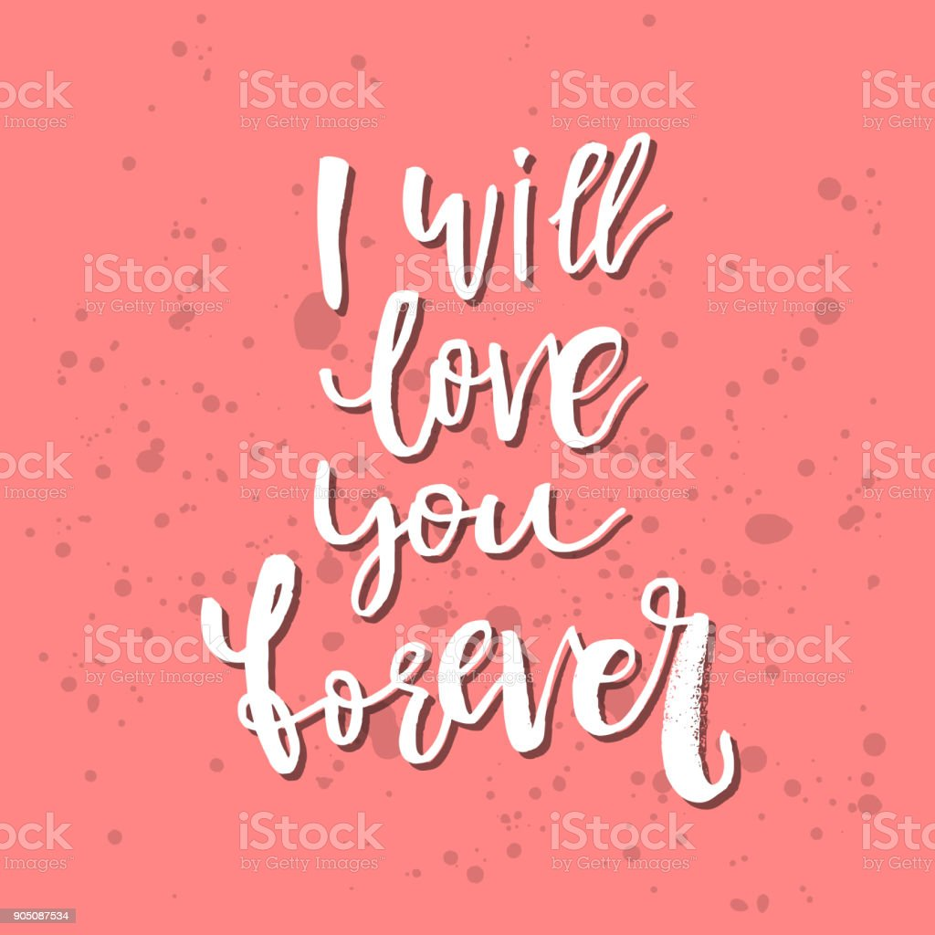 I Will Love You Forever Inspirational Valentines Day Romantic