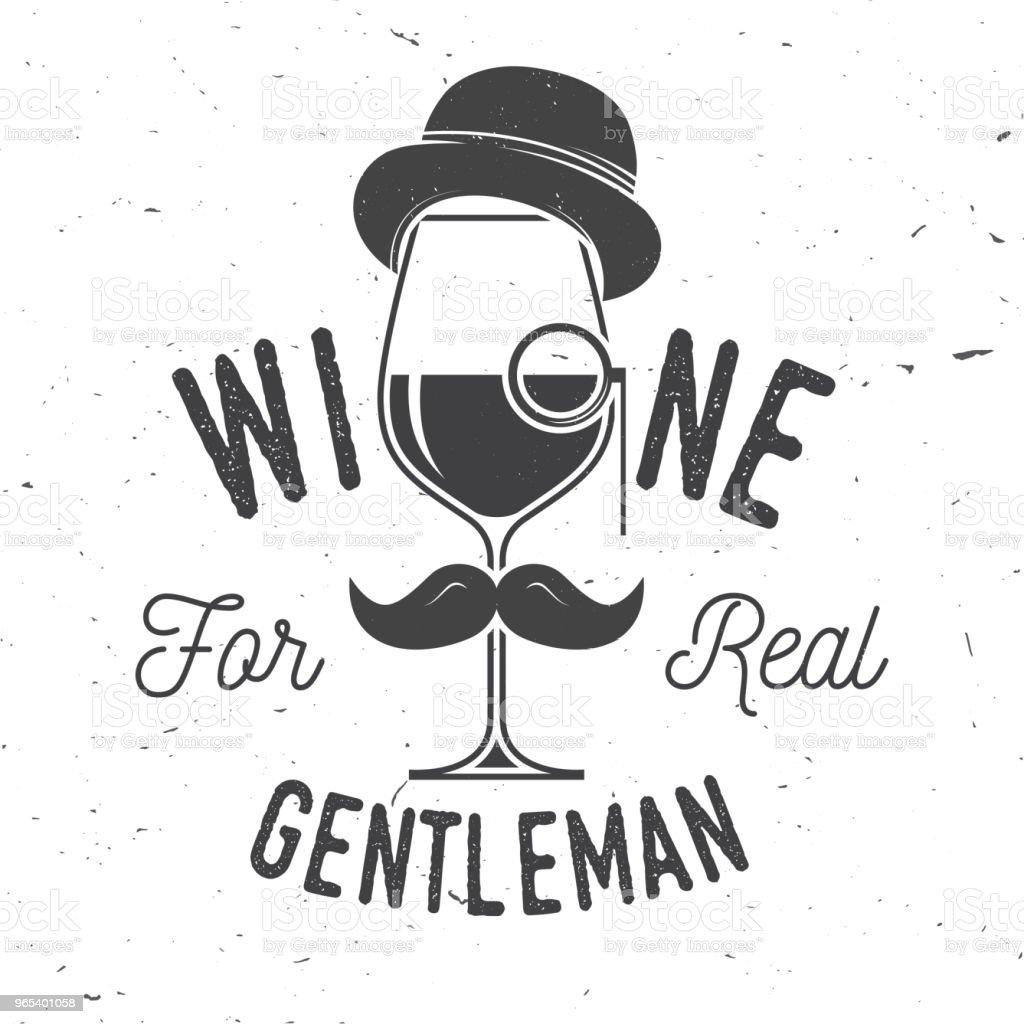Wine for real gentleman. Winery company badge, sign or label wine for real gentleman winery company badge sign or label - stockowe grafiki wektorowe i więcej obrazów alkohol royalty-free