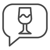 Wine glass speech bubble line icon. Talk to drink wine chat with glassware outline style pictogram on white background. Alcohol beverage signs for mobile concept and web design. Vector graphics