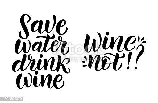 istock Wine not - vector quote. Positive funny saying for poster in cafe and bar, t shirt design. 1304804079