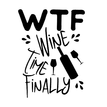 WTF wine time finally, funny saying with bottle and glesse silhouette,on white background.