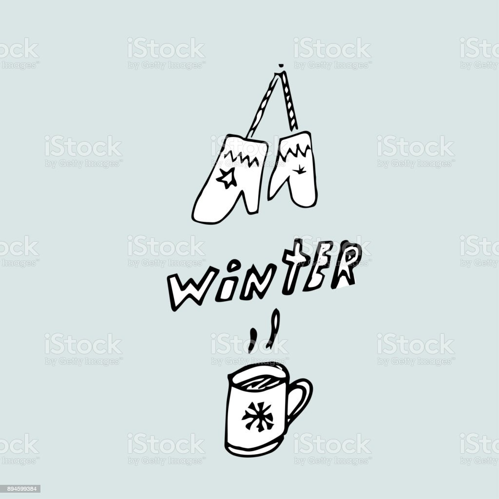 winter concept, inscription and drawing mittens and cups vector art illustration