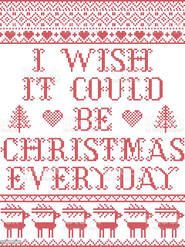 Ich Wünschte Es Könnte Weihnachten Jeden Tag Skandinavischen Vektor ...