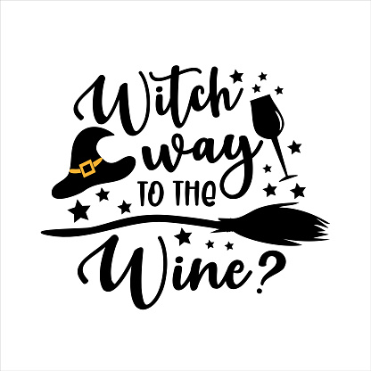 Witch Way To The Wine? - funny Halloween text with witch hat and broom.