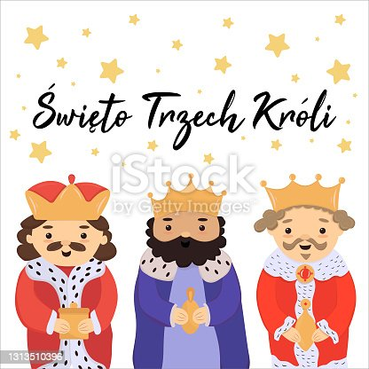 istock Święto Trzech Króli - polish translation: Epiphany. Cute cartoon kings prince, wise men characters with beard and crown holding golden gifts. Vector. Greeting card Epiphany, 6 January, three kings day 1313510396