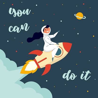 Woman astronaut riding a rocket. You can do it
