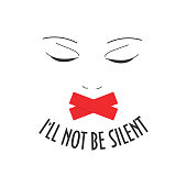 A woman or girl face with duct tape on her mouth. Illustration about harassment on work place or any other abuse. Text I'll not be silent. Speak out about sexual harassment and female discrimination.