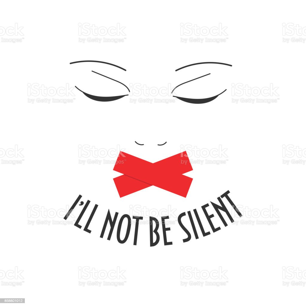 A woman or girl face with duct tape on her mouth. Illustration about harassment on work place or any other abuse. Text I'll not be silent. Speak out about sexual harassment and female discrimination. vector art illustration