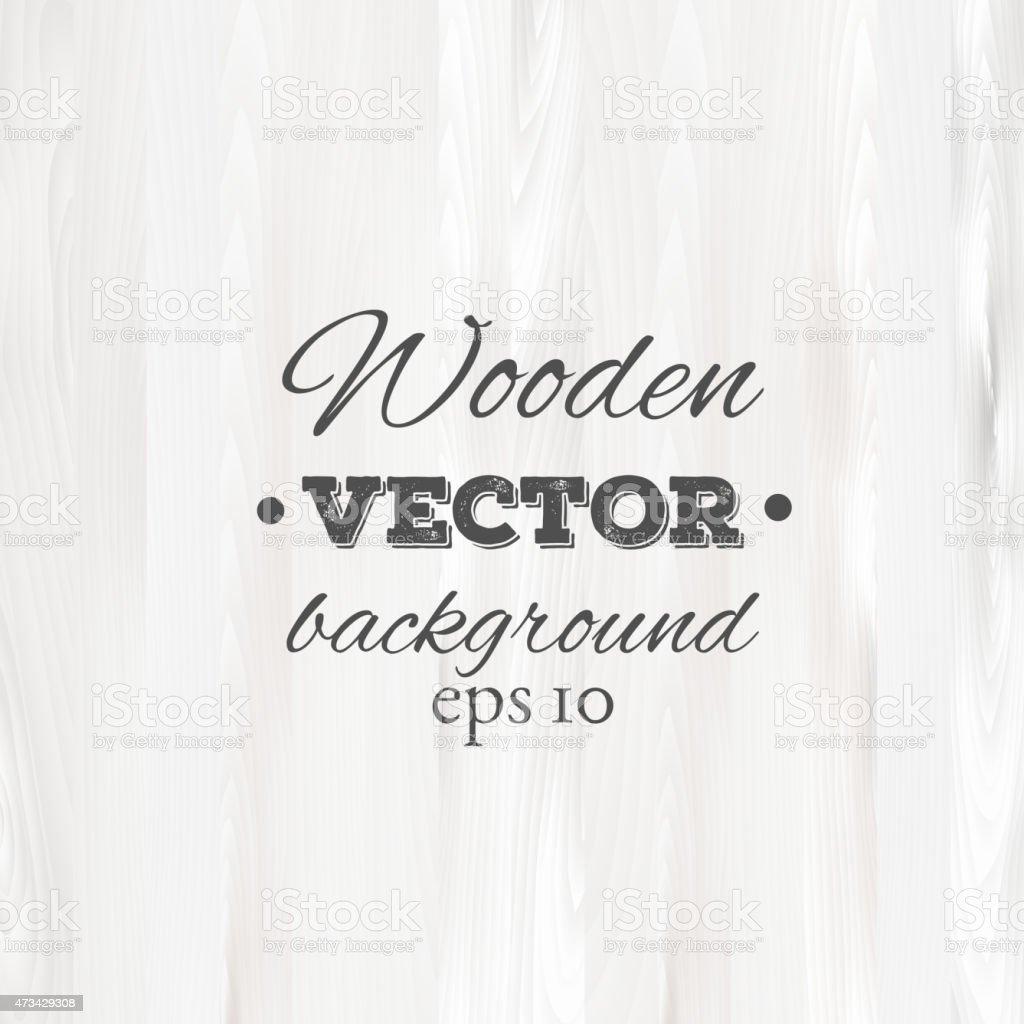Wooden background. Wood texture vector art illustration