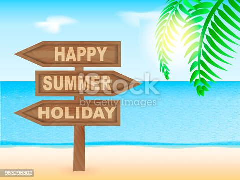 Wooden pointer with an inscription Happy summer holiday on a coastline. Branch of a palm tree. Vector illustration