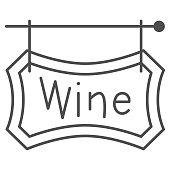Wooden signboard with text Wine thin line icon, Wine festival concept, hanging wine board sign on white background, Winery street banner icon in outline style for mobile. Vector graphics