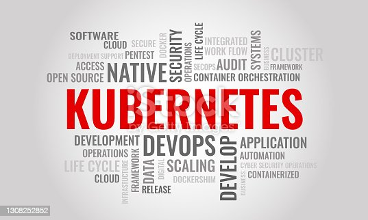 istock KUBERNETES word cloud. Cybersecurity open-source container-orchestration system concept. Vector illustratio 1308252852