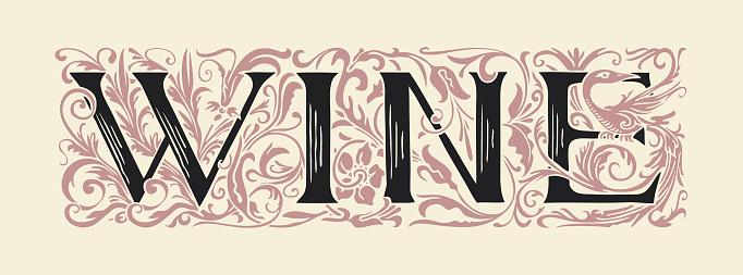 word Wine, vintage lettering in ornate letters