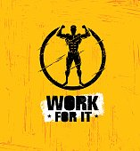 Work For It. Workout and Fitness Gym Design Element Concept. Creative Sport Custom Vector Sign On Grunge Background