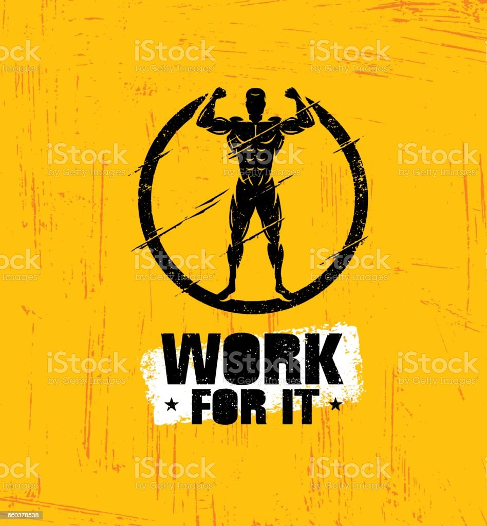 Work For It. Workout and Fitness Gym Design Element Concept. Creative Sport Custom Vector Sign On Grunge Background vector art illustration