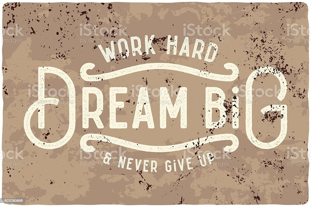 Work hard, dream big and never give up. vector art illustration
