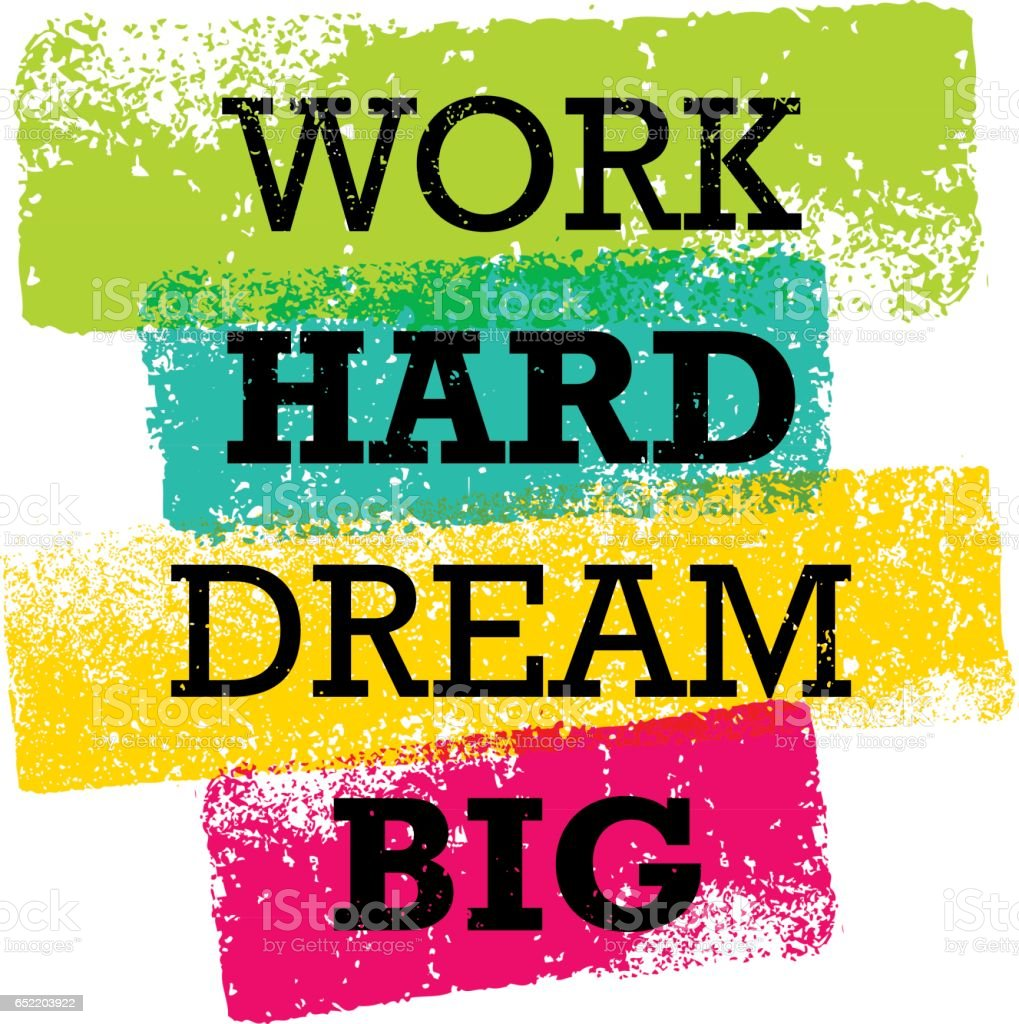 work hard dream big creative motivation quote bright brush vector typography banner print. Black Bedroom Furniture Sets. Home Design Ideas