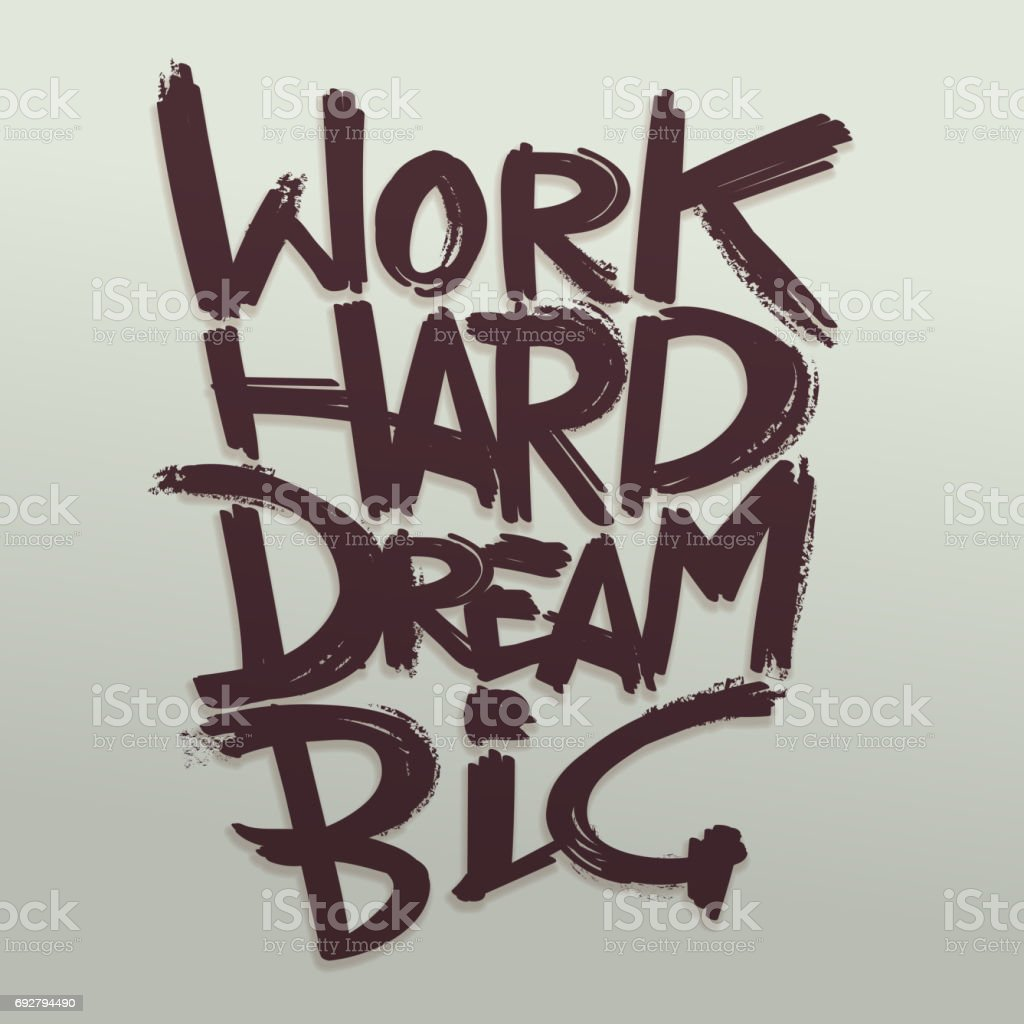 Work Hard Dream Big Phrase Vector Handwritten Typography Concept For Retro Poster Royalty Free