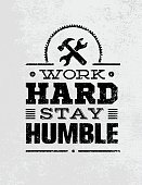 Work Hard Stay Humble Motivation Quote. Creative Vector Typography Poster Concept