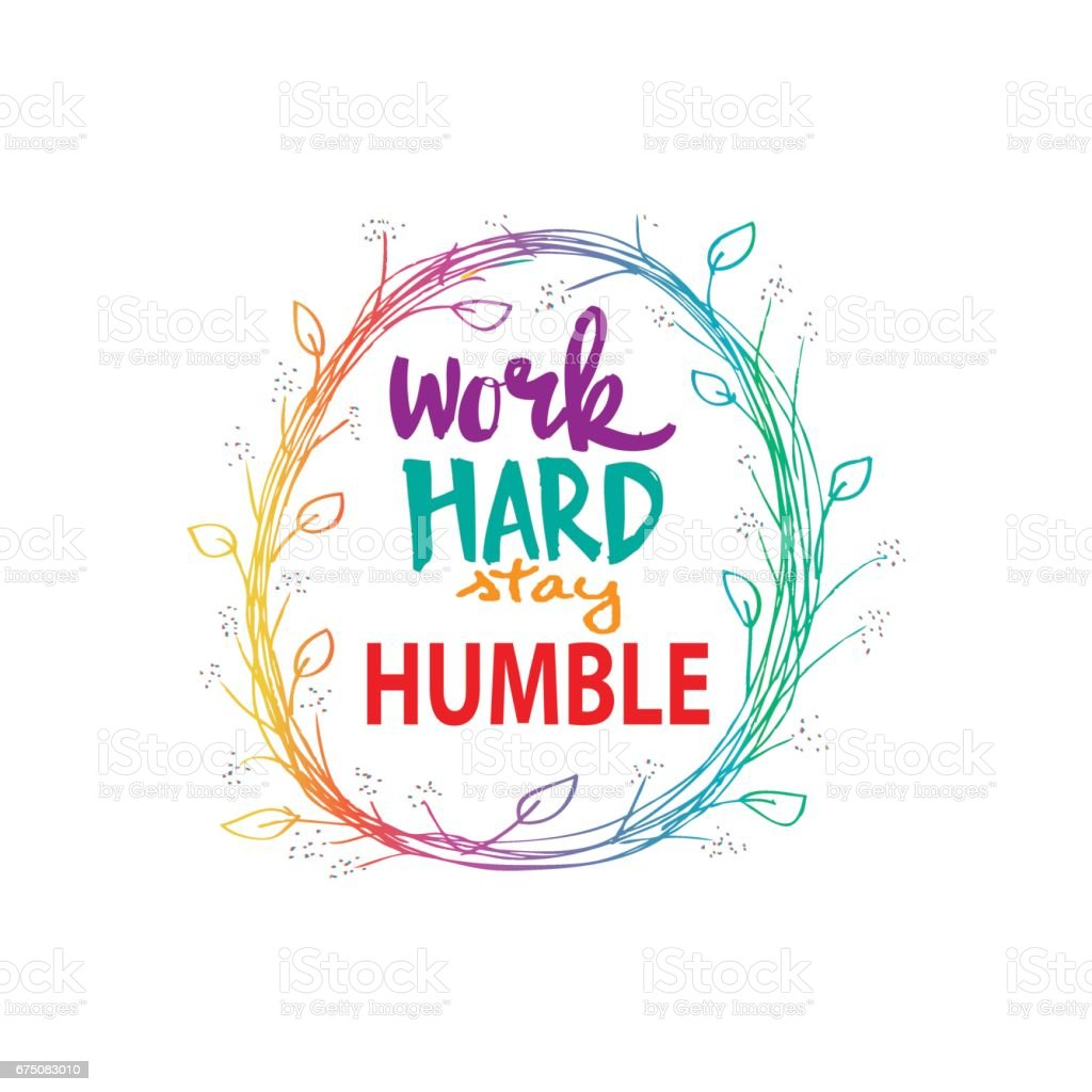 Work hard stay humble stock vector art more images of - Stay humble wallpaper ...