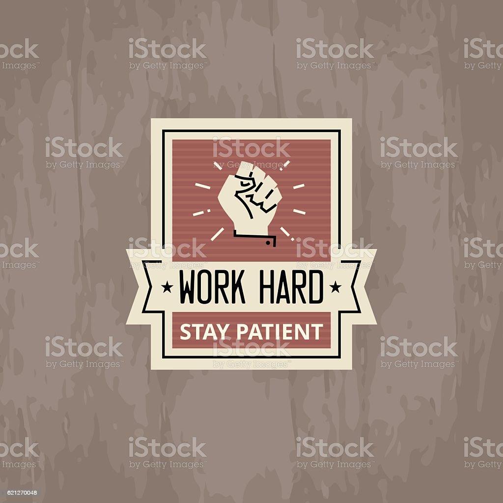 work hard stay patient motivational badge design stock vector art
