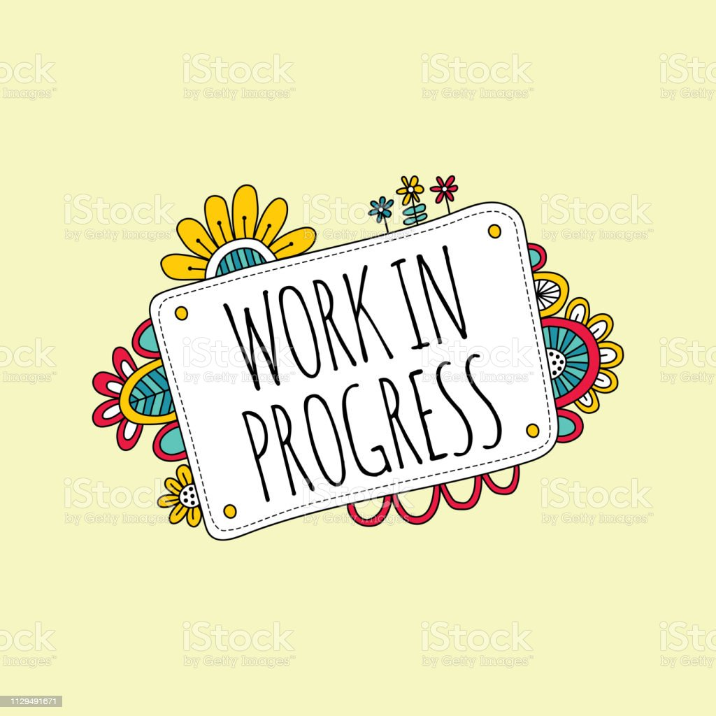 Work in Progress Sign with Flowers Doodle Vector vector art illustration