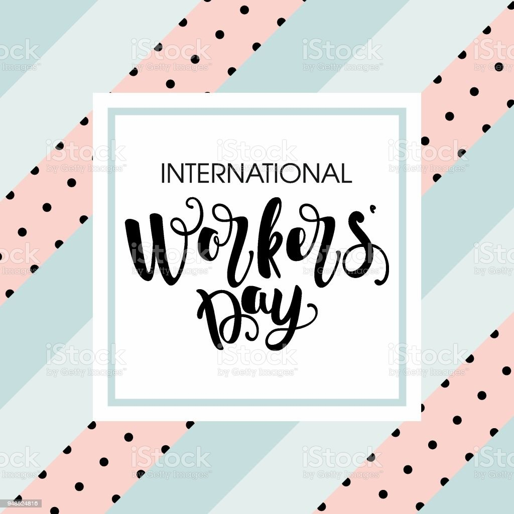 Día de los trabajadores. Letras de mano para su diseño de tarjeta con la inscripción. Diseño vectorial para la pancarta, un cartel o tarjeta de felicitación. - ilustración de arte vectorial