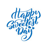 World Sweetest Day. Template for poster with hand drawn lettering. Vector illustration.