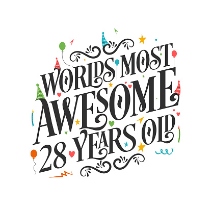 World's most awesome 28 years old - 28 Birthday celebration with beautiful calligraphic lettering design.