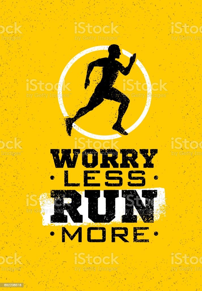 Worry Less, Run More. Creative Sport Running Motivation Quote On Grunge Rough Background. Vector Banner Concept. vector art illustration