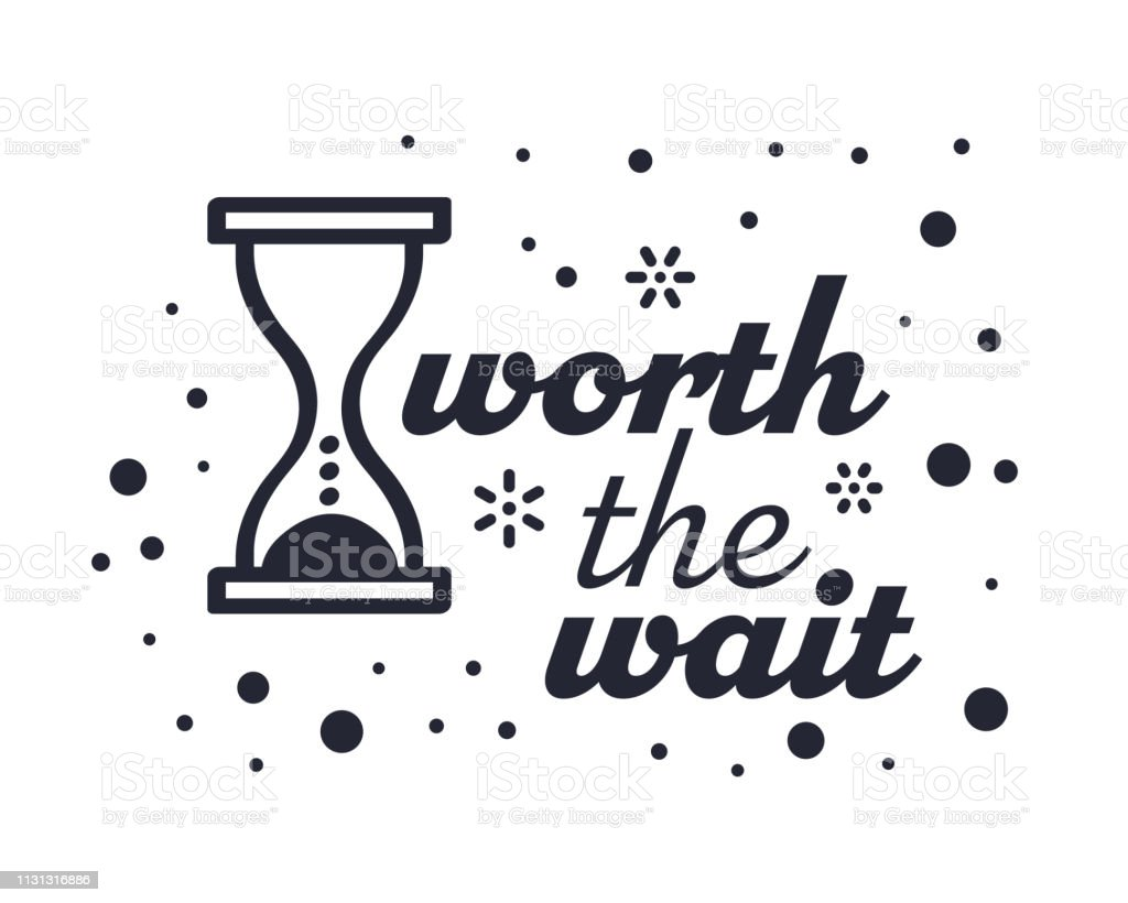 Worth The Wait Quote Creative Vector Typography Style Stock Vector