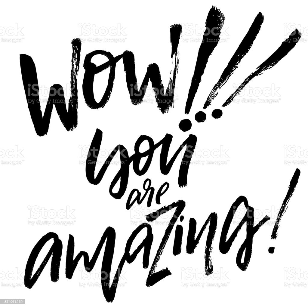 Wow You Re Amazing: Wow You Are Amazing Hand Drawn Brush Calligraphy Stock
