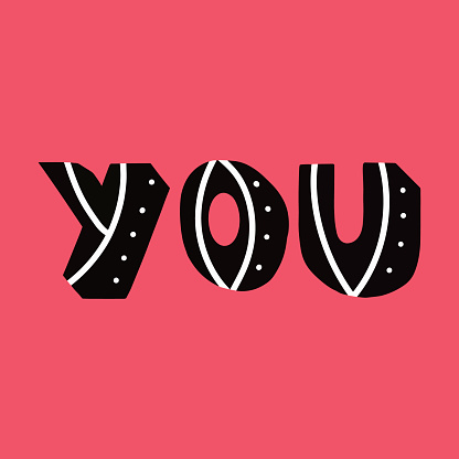 YOU. Written by hand inscription. Lettering for Valentine's Day. Design for t-shirts, postcards, stickers. Vector illustration