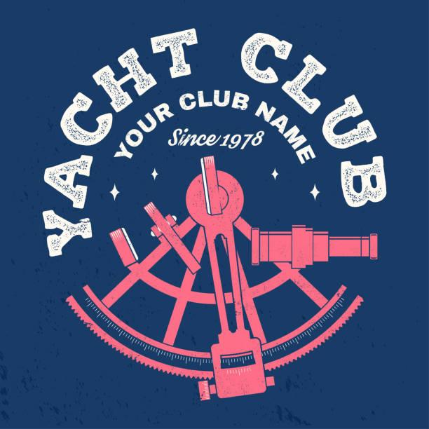 ilustrações de stock, clip art, desenhos animados e ícones de yacht club badge. vector. concept for yachting shirt, print, stamp or tee. vintage typography design with sextant silhouette. ocean adventure. - sextante