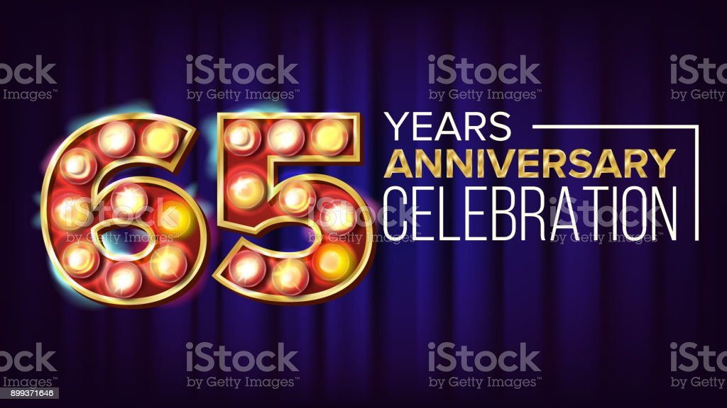 65 Years Anniversary Banner Vector. Sixty Five, Sixty Fifth Celebration.  Vintage Golden Illuminated Neon Light Number. For Traditional Company  Birthday ...