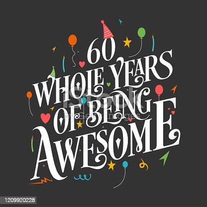 60 years Birthday And 60 years Wedding Anniversary Typography Design, 60 Whole Years Of Being Awesome.