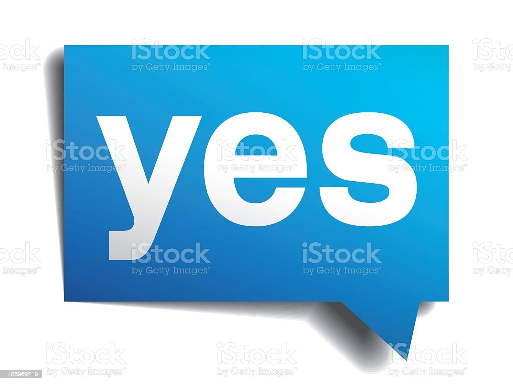 Yes blue 3d realistic paper speech bubble isolated on white royalty-free stock vector art