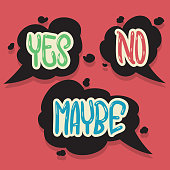 Yes No Maybe Speech Bubbles Hand Drawn Lettering Typographic Vector Design.