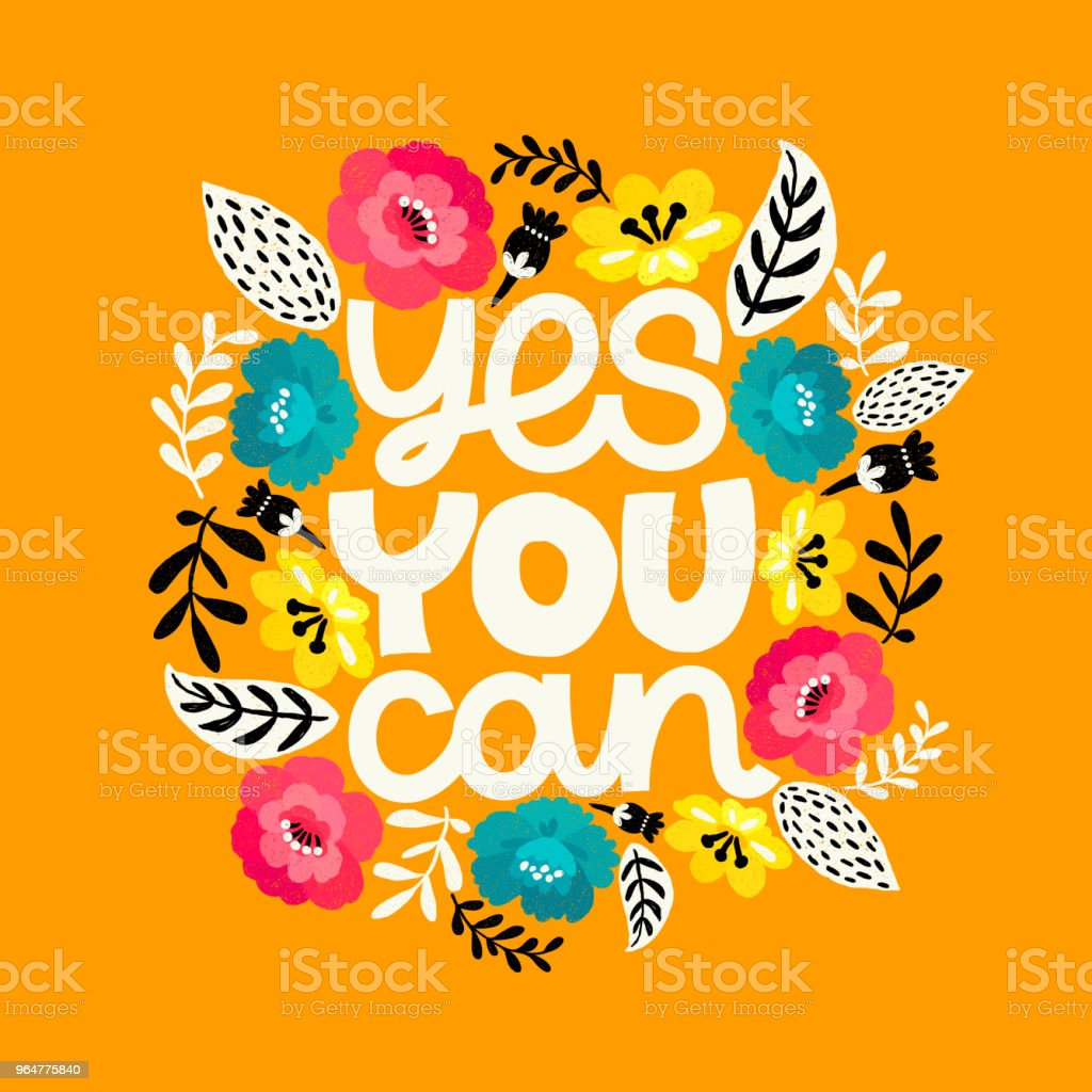 Yes you can. Handdrawn illustration. Positive quote made in vector.Motivational slogan. Inscription for t shirts, posters, cards. Floral digital sketch style design. Flowers around. royalty-free yes you can handdrawn illustration positive quote made in vectormotivational slogan inscription for t shirts posters cards floral digital sketch style design flowers around stock vector art & more images of calligraphy