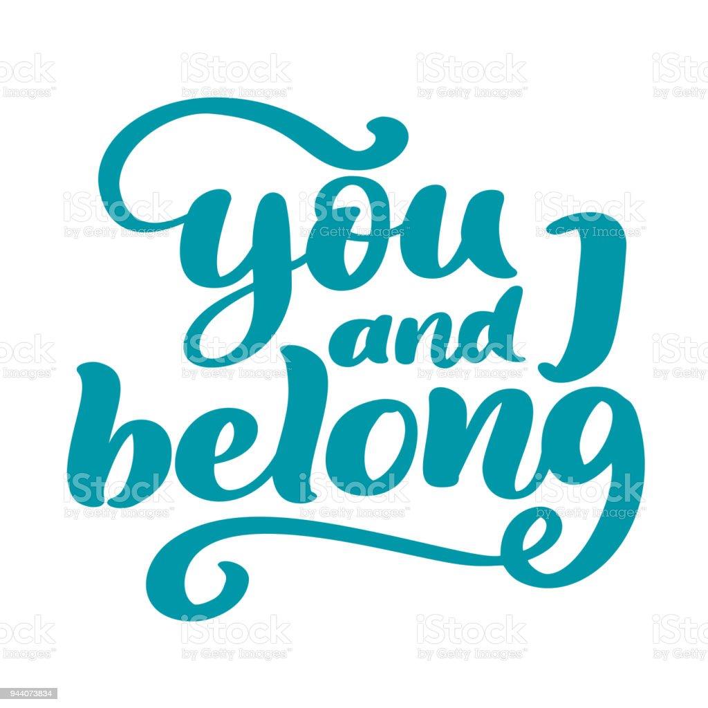 You And I Belong Valentine Phrase Vintage Calligraphy Inspiration